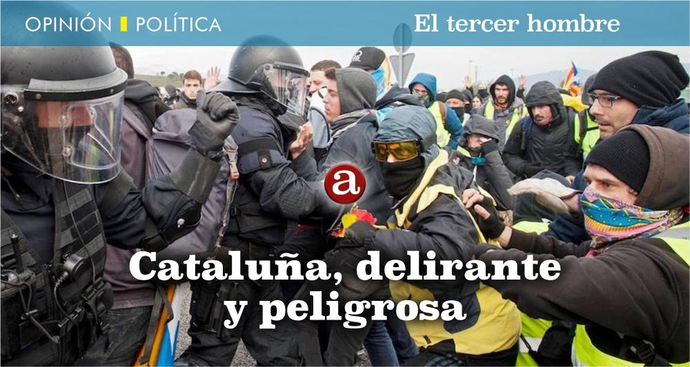 Cataluña, delirante, peligrosa