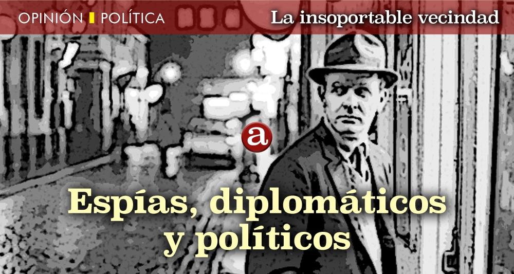 Espías, diplomáticos, políticos