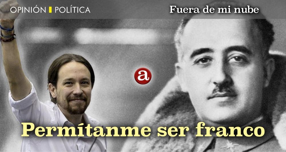 Permítanme ser Franco
